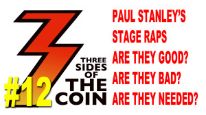 Paul Stanley's Stage Raps, Are They Good, Are They Bad, Are They Needed?