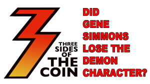 Did Gene Simmons Lose the Demon Character on Three Sides of the Coin