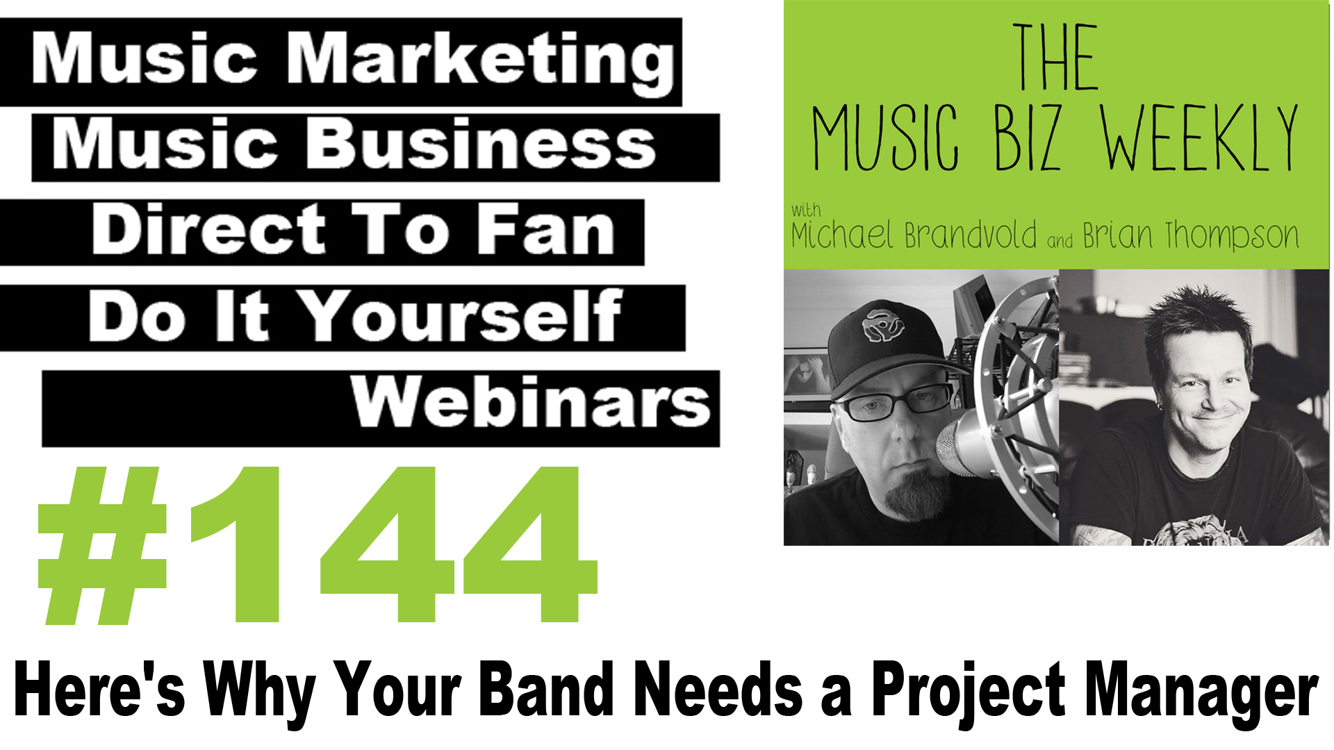 Ep. 144 Here's Why Your Band Needs a Project Manager on The Music Biz Weekly