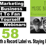 Ep. 158 Signing with a Record Label vs. Staying Independent