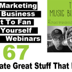 Ep. 167 Create Great Stuff That Matters on The Music Biz Weekly